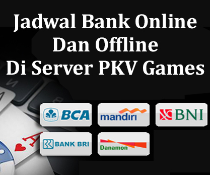Jadwal Bank Online Dan Offline Di Server PKV Games